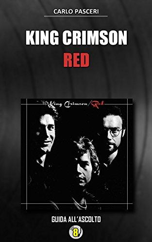 King Crimson - Red: Guida all'ascolto (Dischi da leggere)