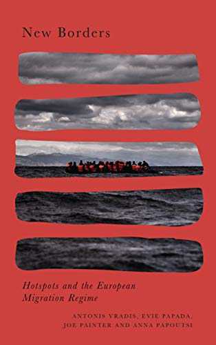 New Borders: Hotspots and the European Migration Regime (Radical Geography) (English Edition)