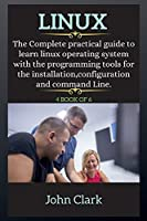 LINUX ( series ): The Complete practical guide to learn linux operating system with the programming tools for the installation, configuration and command Line.