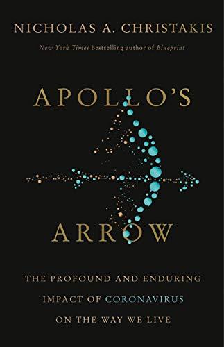 Apollo's Arrow: The Profound and Enduring Impact of Coronavirus on the Way We Live (English Edition)