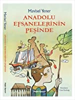 Anadolu Efsanelerinin Peşinde