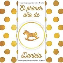 El primer año de Daniela: El álbum de mi bebé (Spanish Edition)