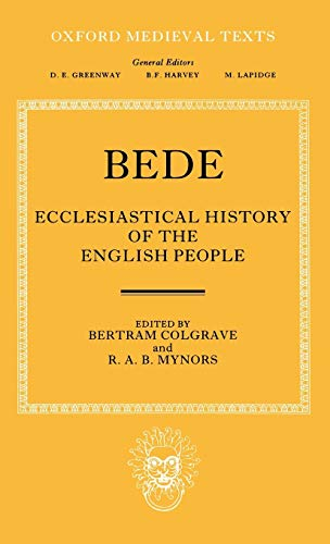 Bede's Ecclesiastical History of the English People (Oxford Medieval Texts)
