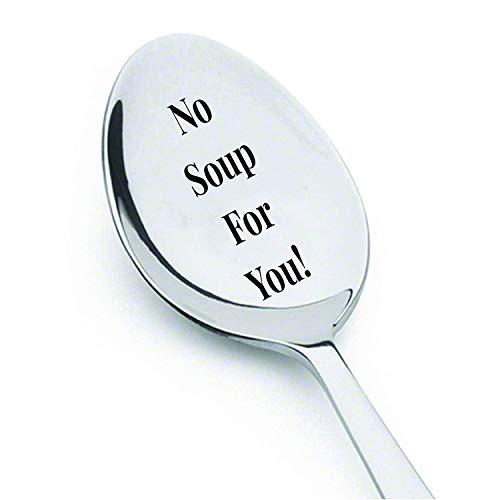 """Cuchara de sopa con texto en inglés """"No Soup For You!"""" – Regalo divertido – Regalo novedoso – Clásica – Cuchara de acero inoxidable grabada – Seinfeld Lover – San Valentín"""