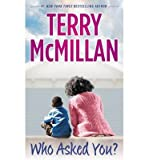 BY McMillan, Terry ( Author ) [{ Who Asked You? By McMillan, Terry ( Author ) Jul - 01- 2014 ( Paperback ) } ]