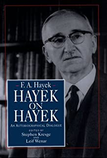 Hayek on Hayek: An Autobiographical Dialogue (Supplement to the Collected Works of F.A. Hayek)
