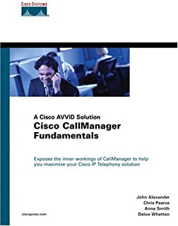 Cisco CallManager Fundamentals: A Cisco AVVID Solution (Cisco Press Networking Technology)