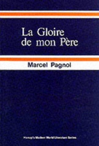 La Gloire de Mon Pere: Souvenirs D'Enfance 1 (Modern World Literature)