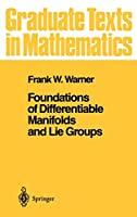 Foundations of Differentiable Manifolds and Lie Groups (Graduate Texts in Mathematics (94))