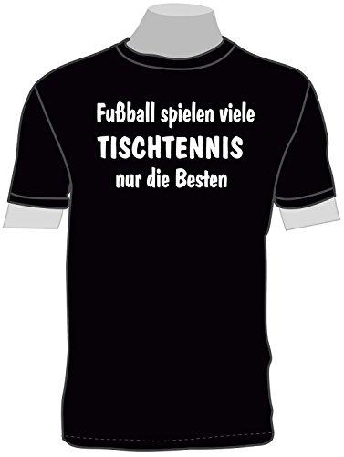 ShirtShop-Saar Fußball Spielen viele, Tischtennis nur die Besten!; T-Shirt