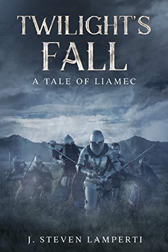 Twilight's Fall: A tale of Liamec (Tales of Liamec Book 4) by [J. Steven Lamperti]