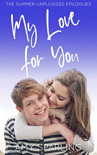 My Love for You (The Summer Unplugged Epilogues Book 1) (English Edition)