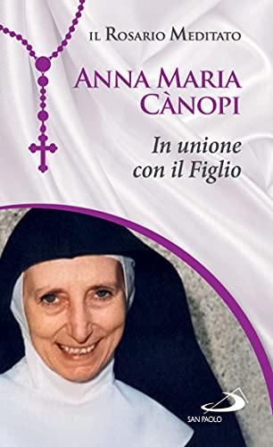 Anna Maria Cànopi: In unione con il Figlio