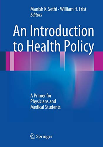 An Introduction to Health Policy: A Primer for Physicians and Medical Students
