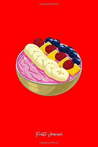 Fruits Journal: Lined Journal - Smoothie Bowl Cute Healthy...