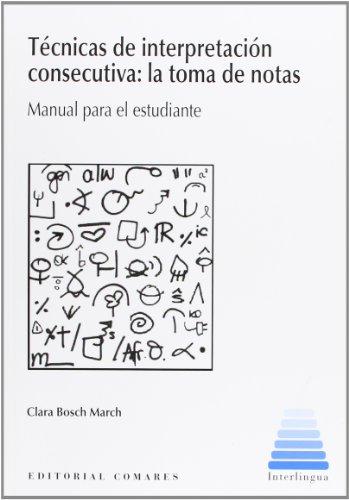 TECNICAS DE INTERPRETACION CONSECUTIVA: LA TOMA DE NOTAS.