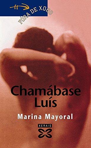 Chamábase Luís (INFANTIL E XUVENIL - FÓRA DE XOGO E-book) (Galician Edition)