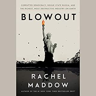 Blowout     Corrupted Democracy, Rogue State Russia, and the Richest, Most Destructive Industry on Earth              Auteur(s):                                                                                                                                 Rachel Maddow                           Durée: 10 h     Pas de évaluations     Au global 0,0