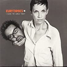 I Saved the World Today by Eurythmics (0100-01-01?