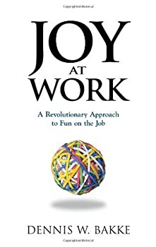 Joy At Work  A Revolutionary Approach To Fun On The Job Hardcover March 7 2005