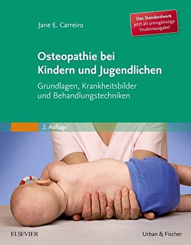 Carreiro, Jane<br />Osteopathie bei Kindern und Jugendlichen Studienausgabe