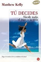 Tú decides. Sácale todo el jugo a la vida. (Alternativas) (Spanish Edition)