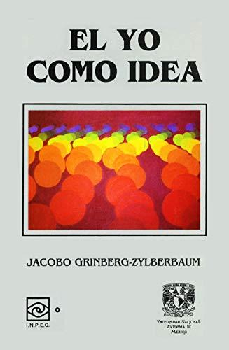 El Yo como Idea (Spanish Edition)