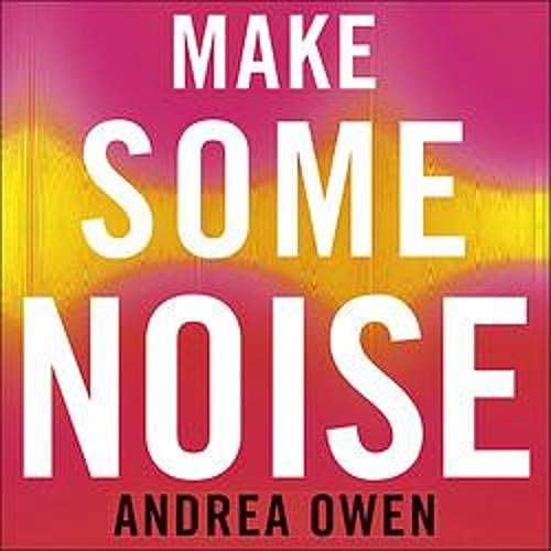Make Some Noise Audiobook By Andrea Owen cover art