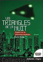 Les triangles de la nuit - Enquête sur un phénomène inquiétant de Daniel Robin