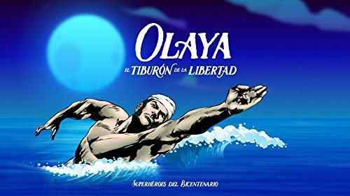 Olaya: El Tiburón de la Libertad (Superhéroes del Bicentenario nº 1)