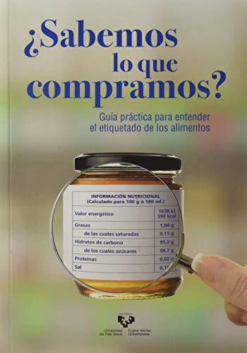 ¿Sabemos Lo Que Compramos: Guía práctica para entender el etiquetado de los alimentos (Ikertuz)
