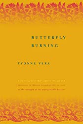 Books Set in Zimbabwe: Butterfly Burning by Yvonne Vera. zimbabwe books, zimbabwe novels, zimbabwe literature, zimbabwe fiction, zimbabwe authors, zimbabwe memoirs, best books set in zimbabwe, popular books set in zimbabwe, books about zimbabwe, zimbabwe reading challenge, zimbabwe reading list, harare books, bulawayo books, zimbabwe packing, zimbabwe travel, zimbabwe history, zimbabwe travel books, zimbabwe books to read, books to read before going to zimbabwe, novels set in zimbabwe, books to read about zimbabwe