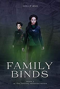 Family Binds (The Journey Missions Book 2) by [Holly Ash]
