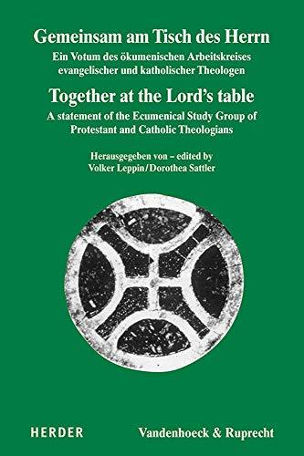 Gemeinsam am Tisch des Herrn / Together at the Lord's table: Ein Votum des Ökumenischen Arbeitskreises evangelischer und katholischer Theologen / A ... Theologians (Dialog der Kirchen, Band 17)