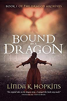 Bound by a Dragon (The Dragon Archives Book 1) by [Linda K. Hopkins]