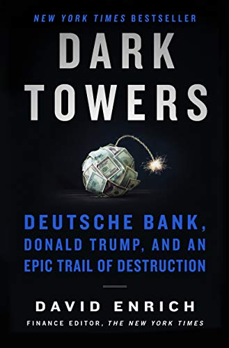 Dark Towers: Deutsche Bank, Donald Trump, and an Epic Trail of Destruction