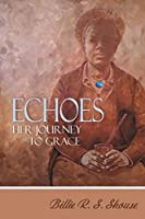 Echoes Her Journey To Grace