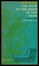 The Myth of the Birth of the Hero, and Other Writings.