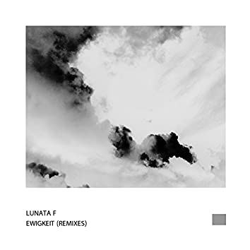 Ewigkeit (Neotrance, Melodic Techno Remixes)
