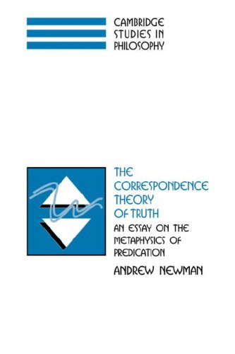 The Correspondence Theory of Truth: An Essay on the Metaphysics of Predication (Cambridge Studies in Philosophy)