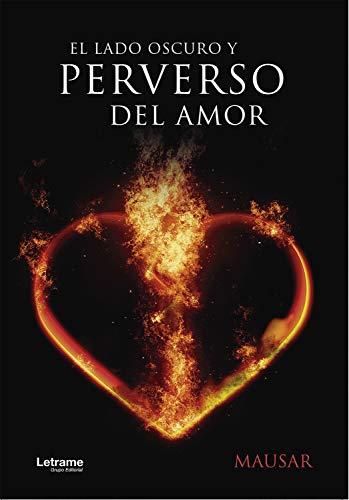 El lado oscuro y perverso del amor de Mausar
