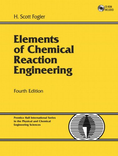 Elements of Chemical Reaction Engineering (4th Edition)