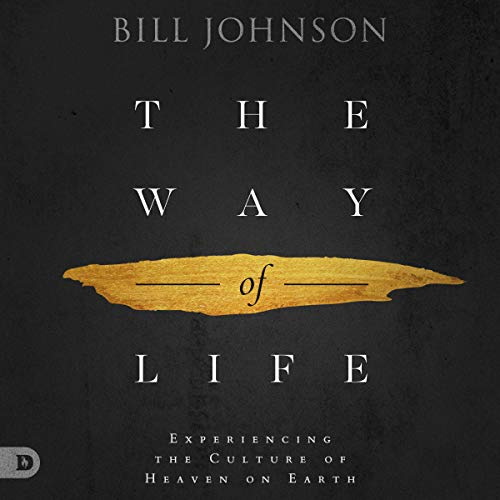 The Way of Life: Experiencing the Culture of Heaven on Earth cover art