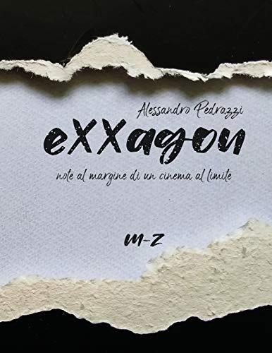 Exxagon - Note al margine di un cinema al limite: (M-Z)