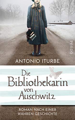 Die Bibliothekarin von Auschwitz: Roman nach einer wahren Geschichte (German Edition)
