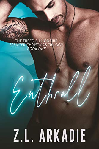Enthrall (The Freed Billionaire Spencer Christmas Trilogy Book 1)