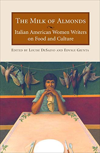 The Milk of Almonds: Italian American Women Writers on Food and Culture (English Edition)