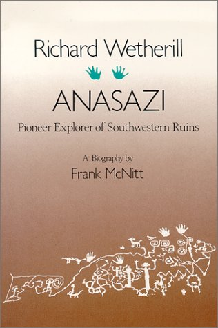 Compare Textbook Prices for Richard Wetherill - Anasazi:  Pioneer Explorer of Southwestern Ruins Revised Edition ISBN 9780826303295 by McNitt, Frank