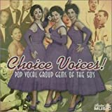 Choice Voices: Pop Vocal Group Gems of the 50's