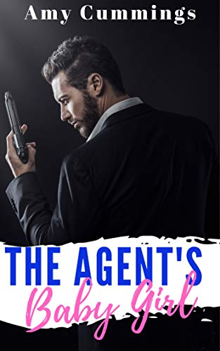 The Agent's Baby Girl: A DDLG, Age Play Romance (Lone Star Littles Book 4)